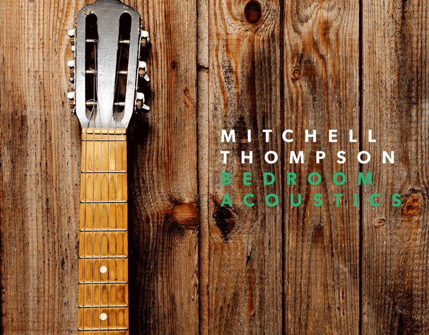 Mitchell Thompson's debut EP 'Bedroom Acoustics' races up the iTunes charts!