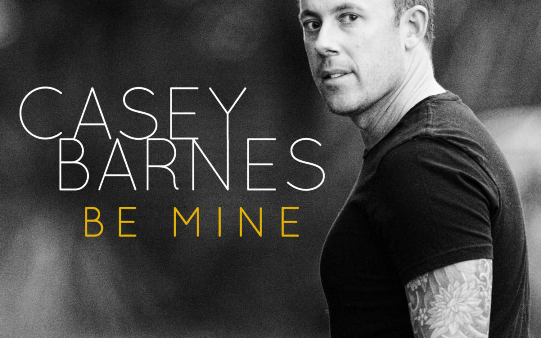 Golden Guitar finalist Casey Barnes releases new single 'Be Mine'